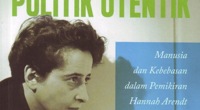 Hannah Arendt dan Politik Alternatif